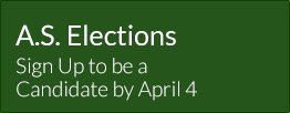 A.S. Elections, Sign Up to be aCandidate by April 4